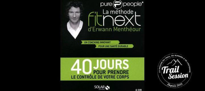 Osez la méthode Fitnext par Erwann Menthéour: Une expertise unique au monde !
