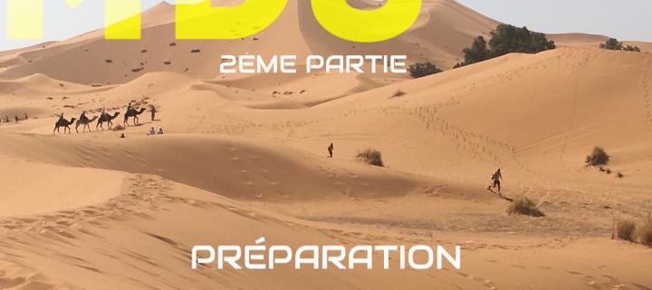 (2ème Partie – Préparation matériel) Mon Premier Ultra Marathon : Le Marathon Des Sables 2018 – «Au-delà de MES limites» ?