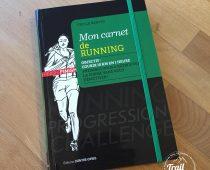 Mon carnet de RUNNING – Objectif : 10km en 1 heure, se mettre ou se remettre au sport tout en restant motivé.