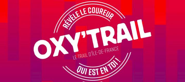 L'Oxy'Trail revient le 30 juin 2019 en Ile-de-France !