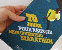 70 jours pour réussir mon (premier) marathon : le livre d'Ivan Raça
